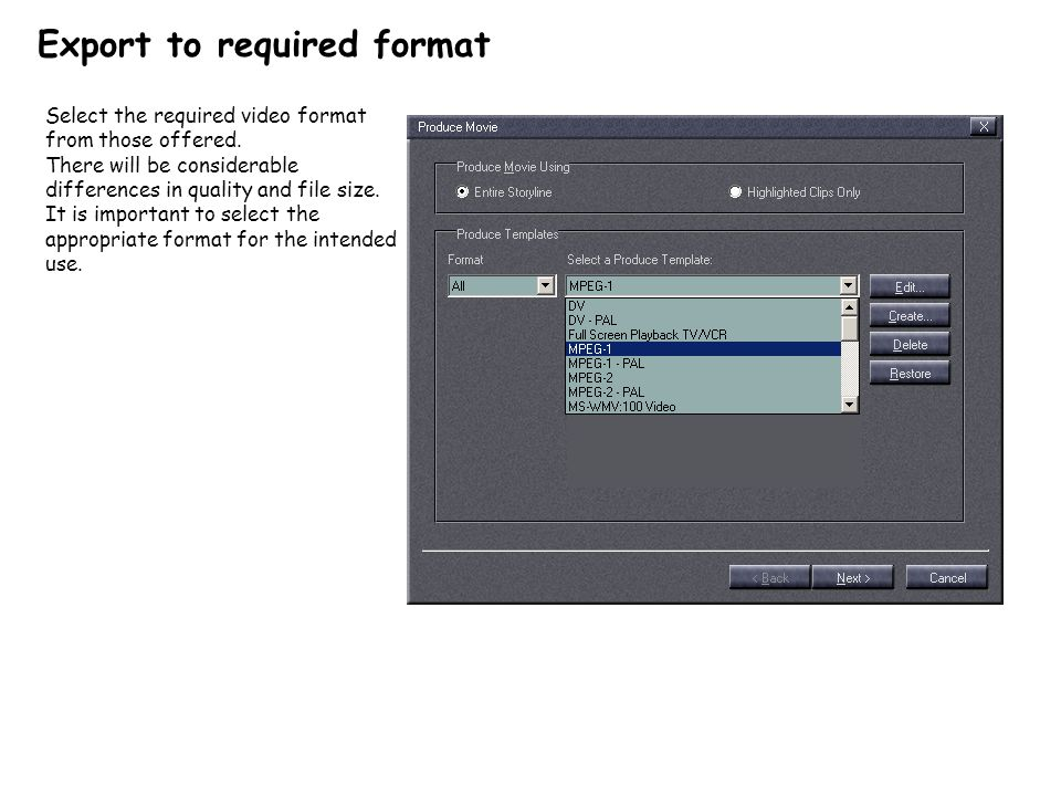 Export to required format Select the required video format from those offered.