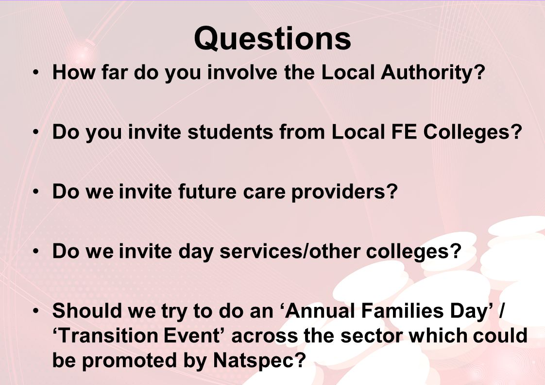 Questions How far do you involve the Local Authority.