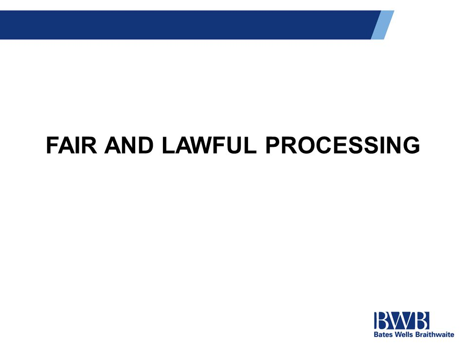 FAIR AND LAWFUL PROCESSING
