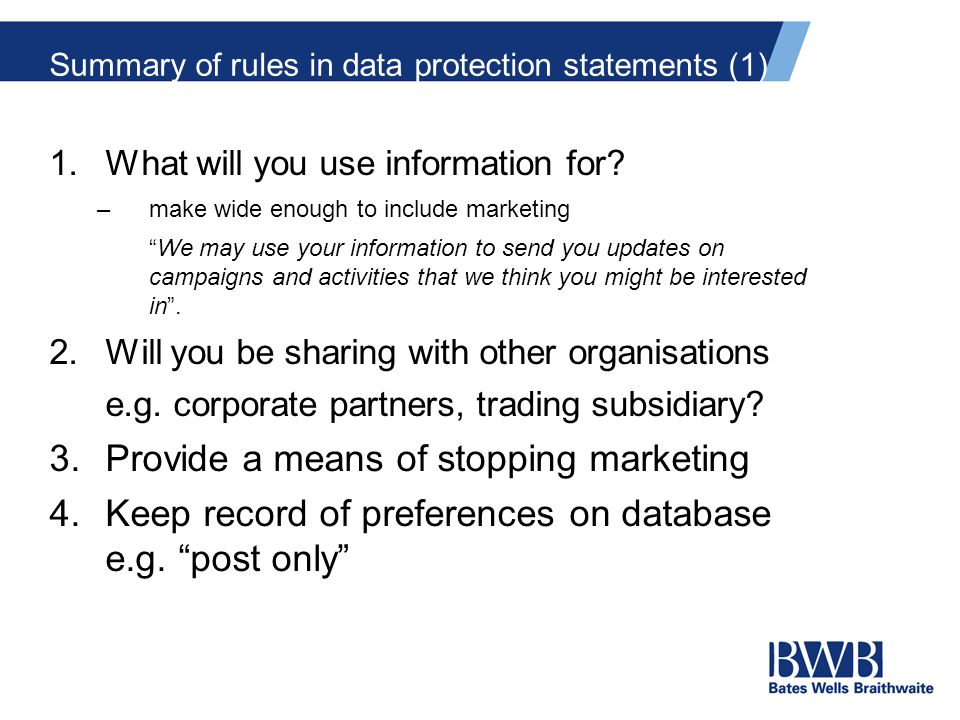 Summary of rules in data protection statements (1) 1.What will you use information for.