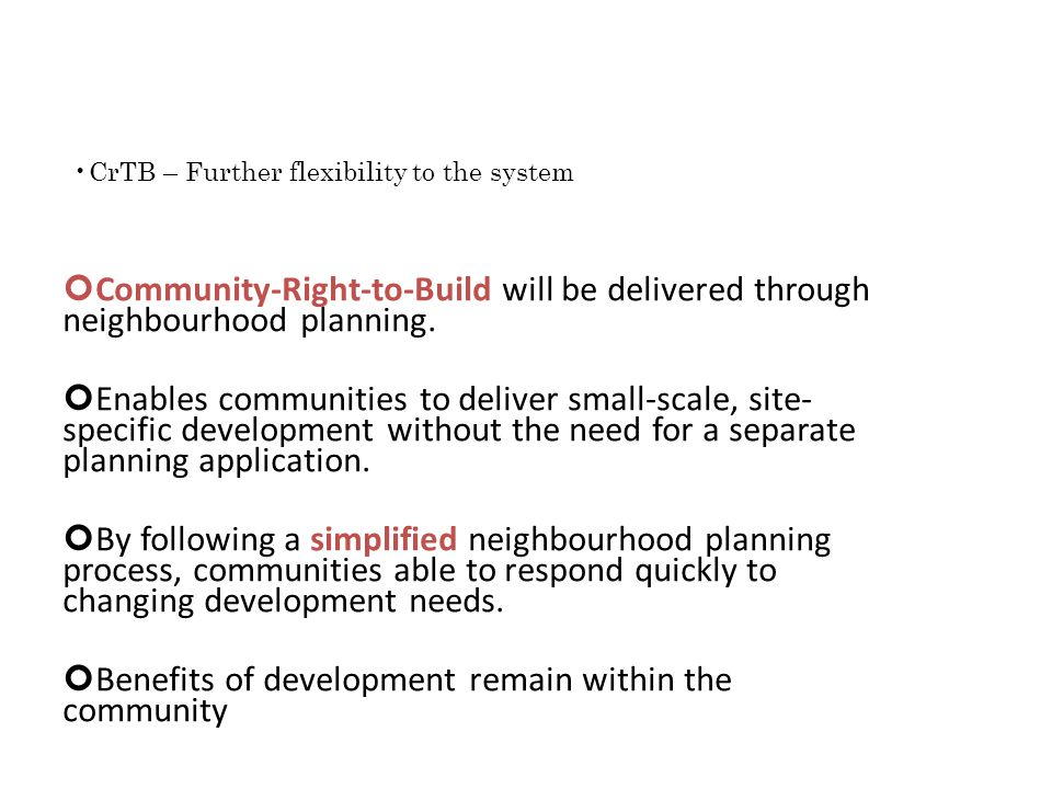 Community-Right-to-Build will be delivered through neighbourhood planning.