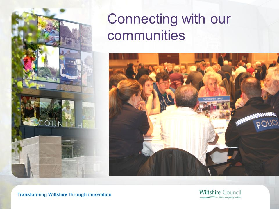 Transforming Wiltshire through innovation Connecting with our communities