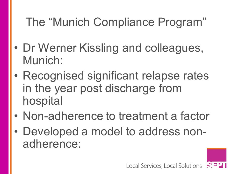 "The ""Munich Compliance Program"" Dr Werner Kissling and colleagues, Munich: Recognised significant relapse rates in the year post discharge from hospit"