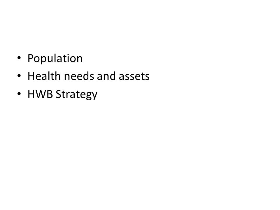 Population Health needs and assets HWB Strategy