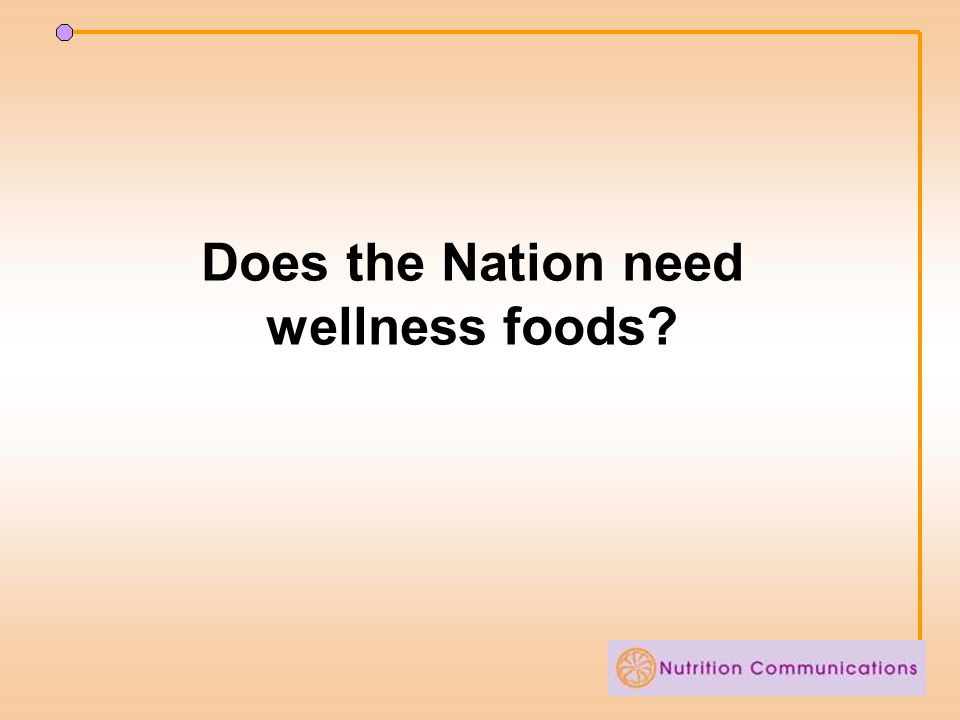 Does the Nation need wellness foods