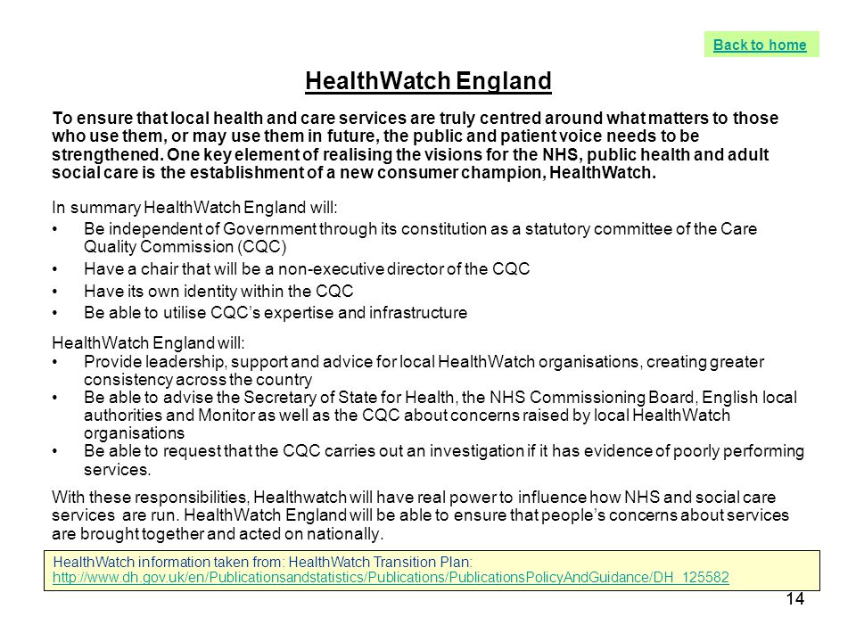 14 HealthWatch England To ensure that local health and care services are truly centred around what matters to those who use them, or may use them in f