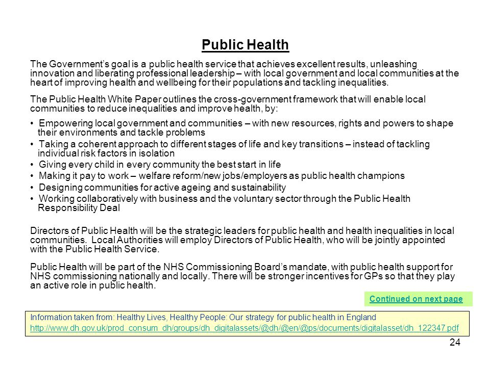 24 Public Health The Government's goal is a public health service that achieves excellent results, unleashing innovation and liberating professional l
