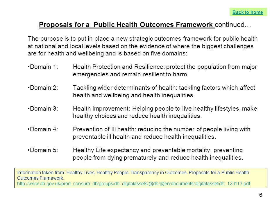 6 Proposals for a Public Health Outcomes Framework continued… The purpose is to put in place a new strategic outcomes framework for public health at n