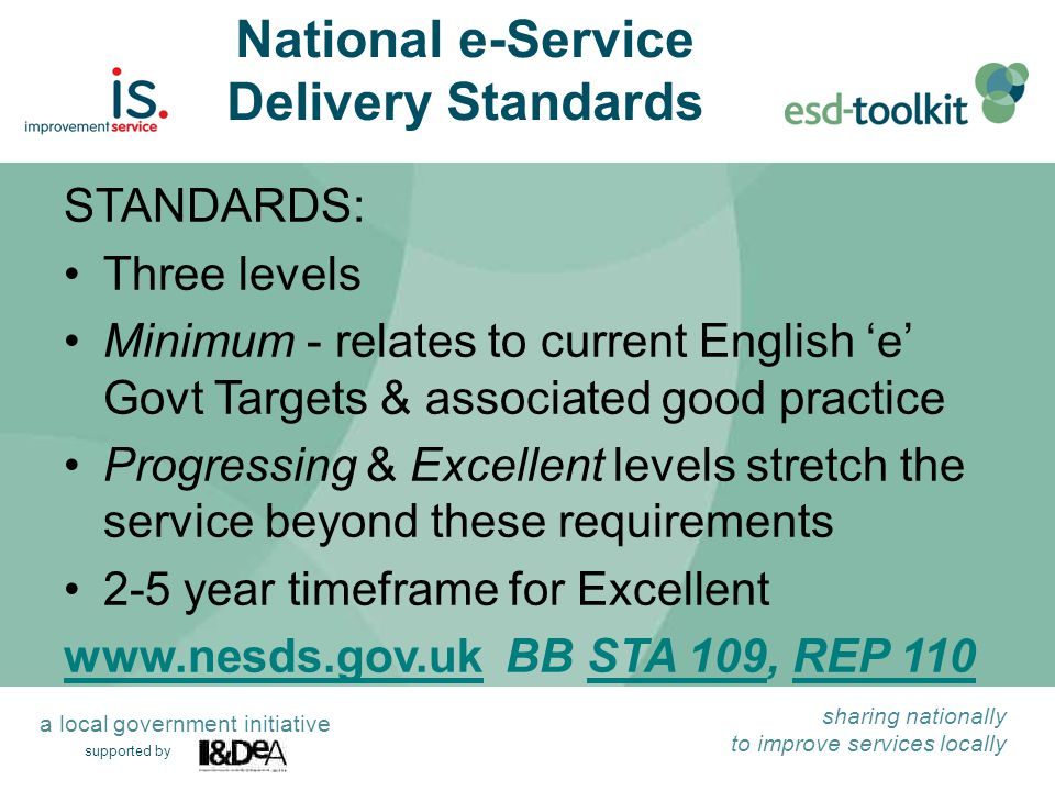supported by sharing nationally to improve services locally a local government initiative National e-Service Delivery Standards STANDARDS: Three level