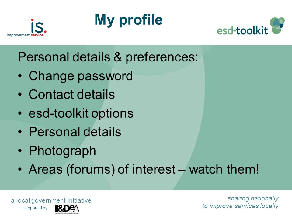 supported by sharing nationally to improve services locally a local government initiative My profile Personal details & preferences: Change password C