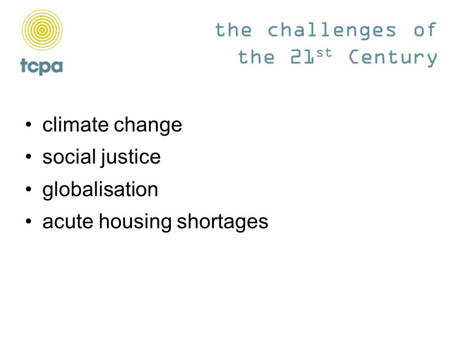 climate change social justice globalisation acute housing shortages the challenges of the 21 st Century