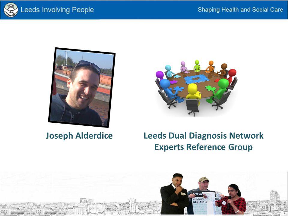 Leeds Dual Diagnosis Network Experts Reference Group Joseph Alderdice