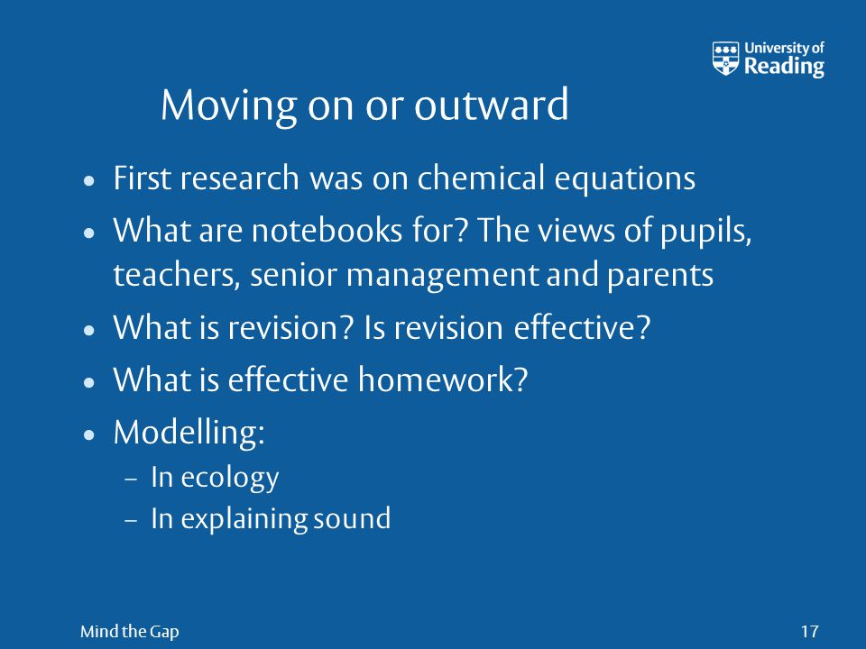Mind the Gap17 Moving on or outward First research was on chemical equations What are notebooks for.