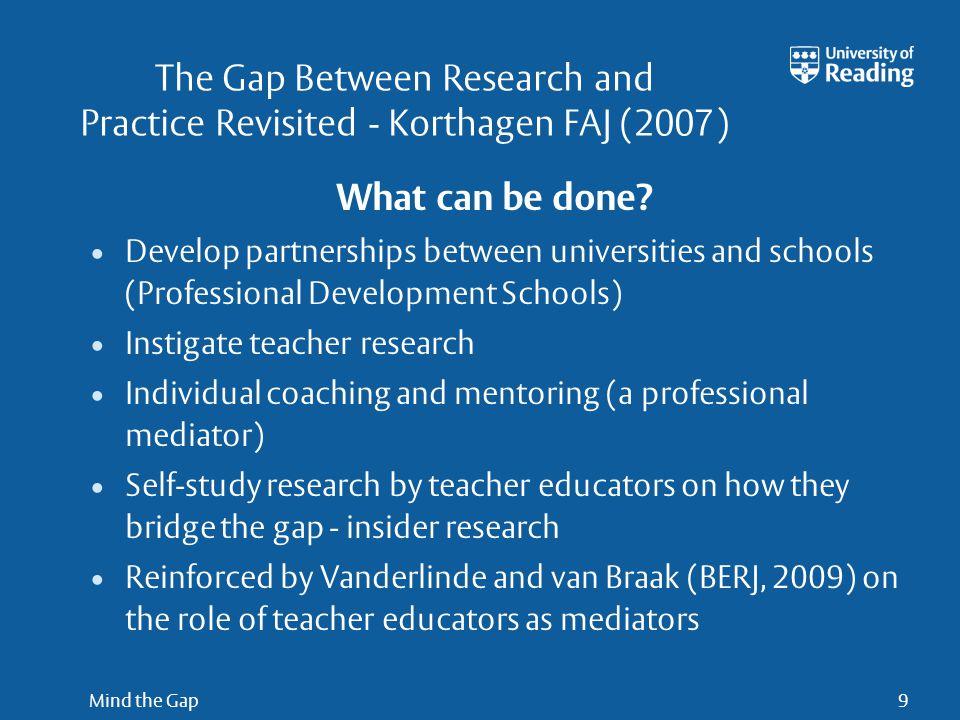 Mind the Gap10 A literature review Broekkmann & Van Hout-Wolters (2007) Broekkamp, H.
