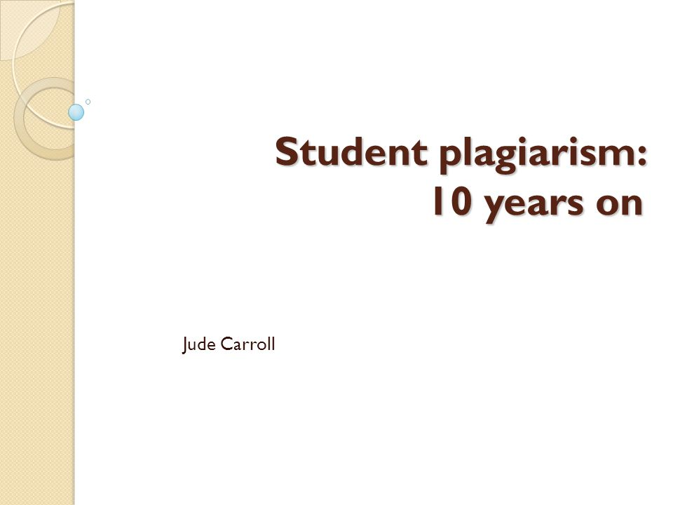 Student plagiarism: 10 years on Jude Carroll