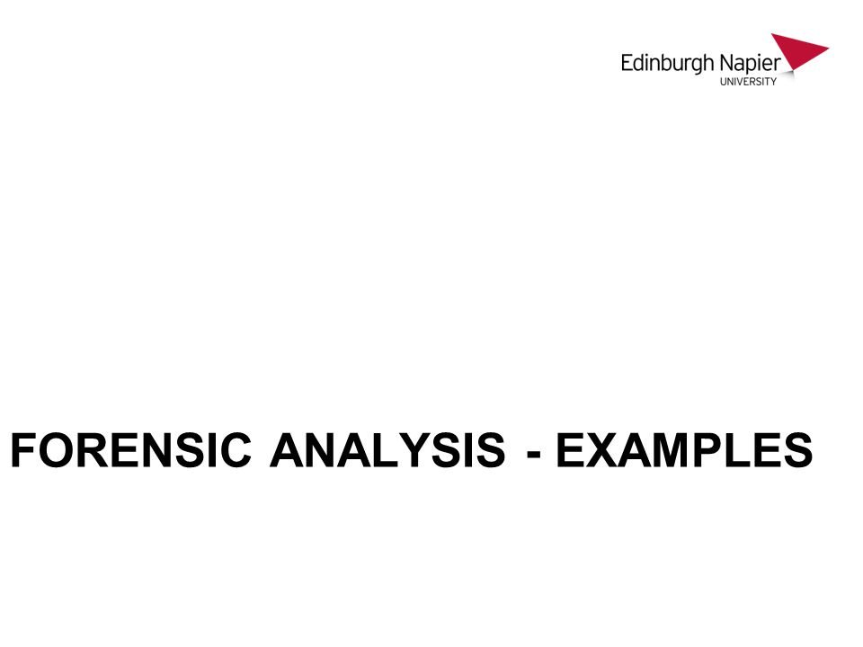 FORENSIC ANALYSIS - EXAMPLES