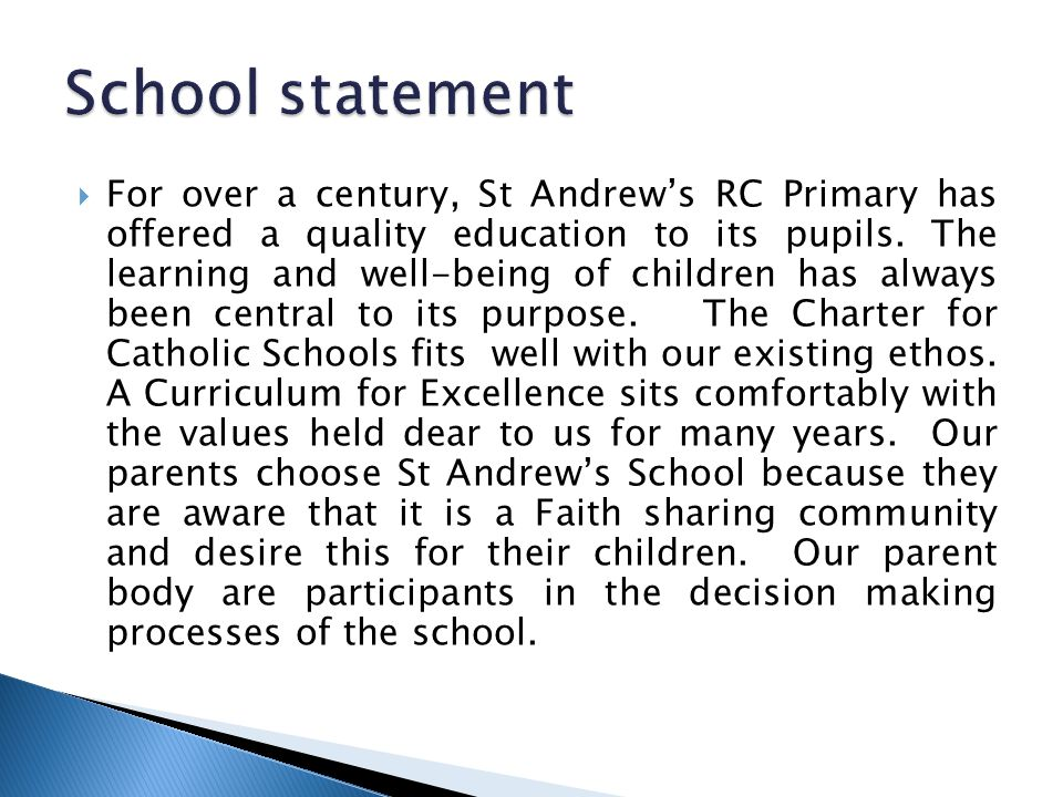  For over a century, St Andrew's RC Primary has offered a quality education to its pupils. The learning and well-being of children has always been ce