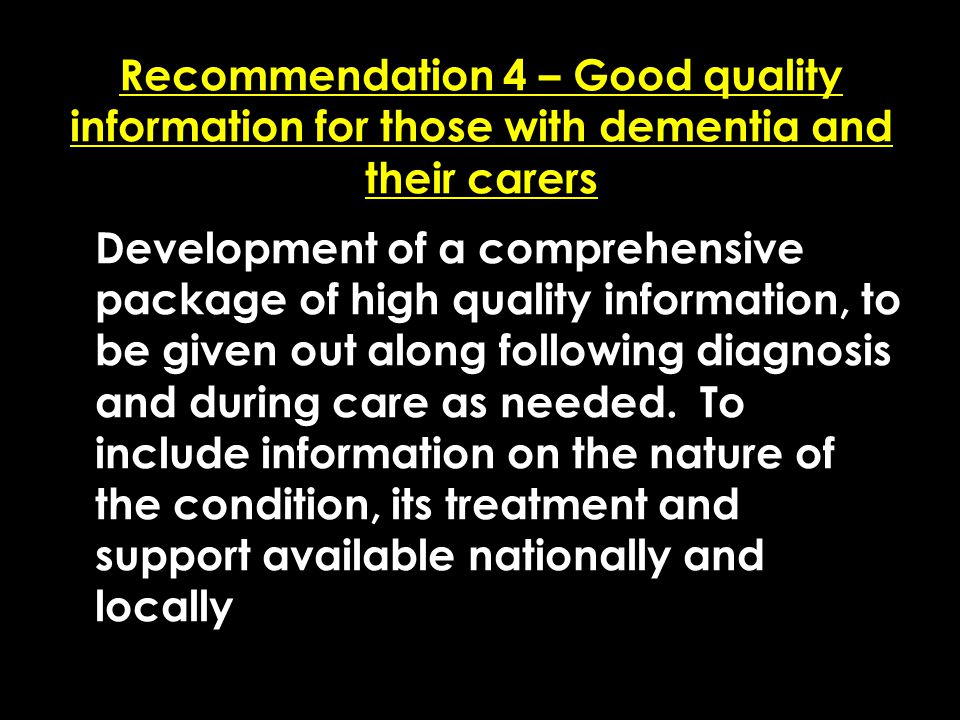 Add date of event here CSIP Region logo here Recommendation 4 – Good quality information for those with dementia and their carers Development of a com