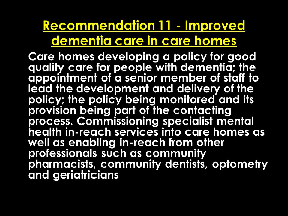 Add date of event here CSIP Region logo here Recommendation 11 - Improved dementia care in care homes Care homes developing a policy for good quality