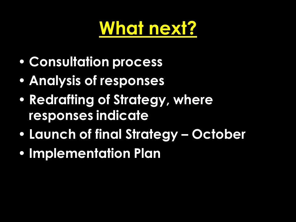 Add date of event here CSIP Region logo here What next? Consultation process Analysis of responses Redrafting of Strategy, where responses indicate La