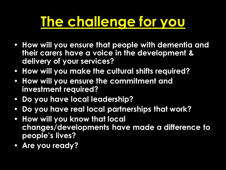 Add date of event here CSIP Region logo here The challenge for you How will you ensure that people with dementia and their carers have a voice in the