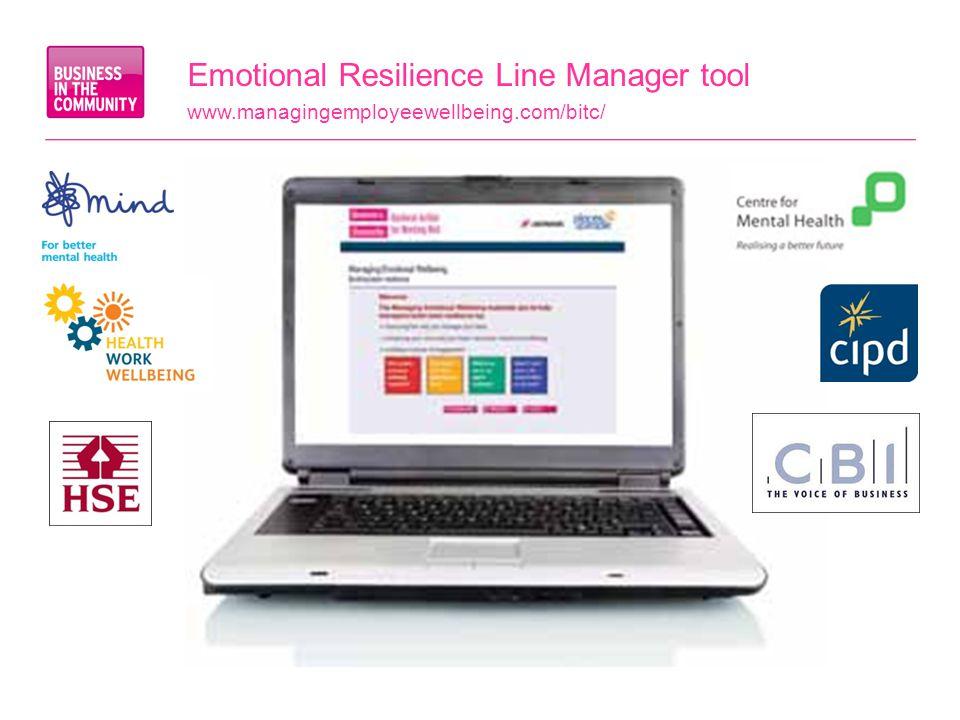 Emotional Resilience Line Manager tool www.managingemployeewellbeing.com/bitc/