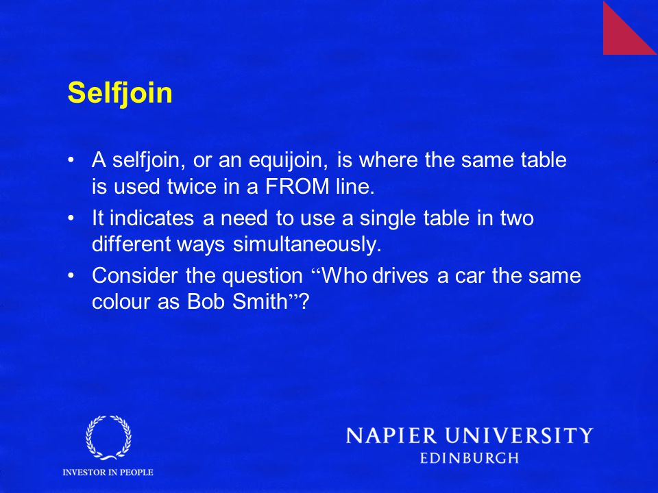 Selfjoin A selfjoin, or an equijoin, is where the same table is used twice in a FROM line.