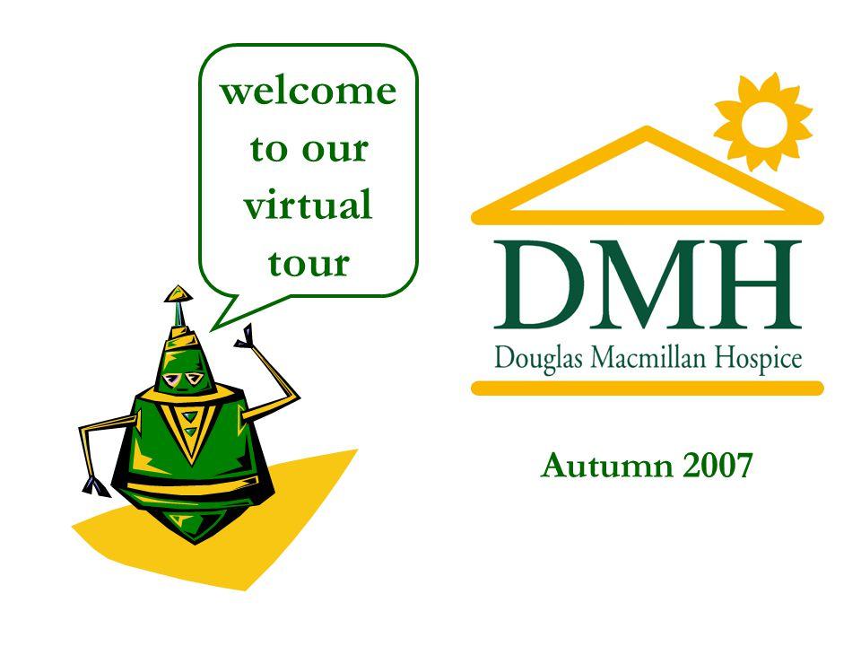 Autumn 2007 welcome to our virtual tour
