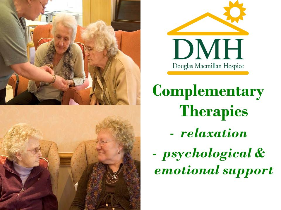 Complementary Therapies -relaxation -psychological & emotional support