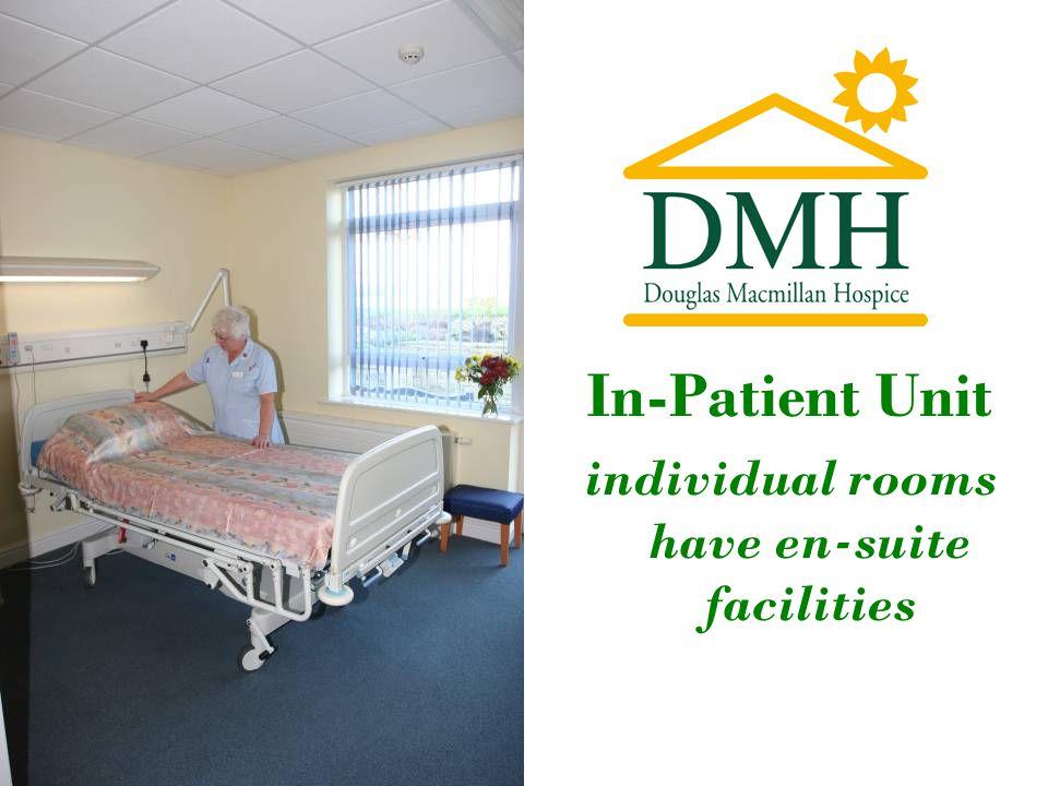 In-Patient Unit individual rooms have en-suite facilities