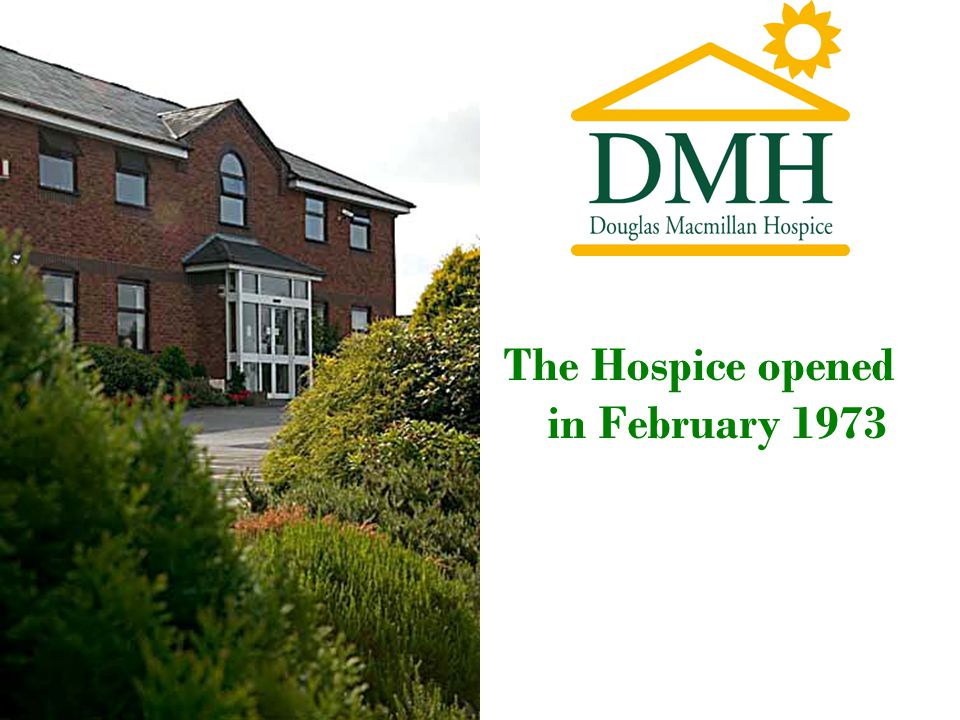 The Hospice opened in February 1973