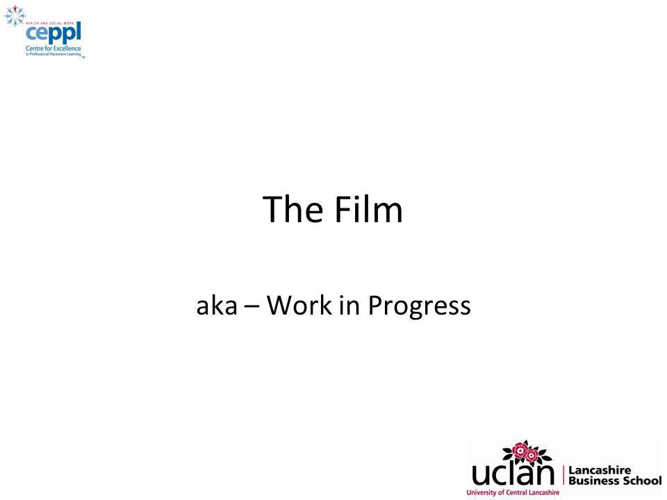 The Film aka – Work in Progress