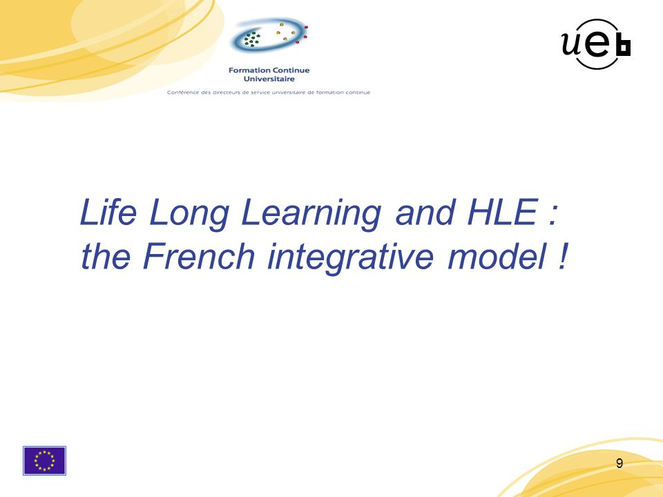 9 Life Long Learning and HLE : the French integrative model !