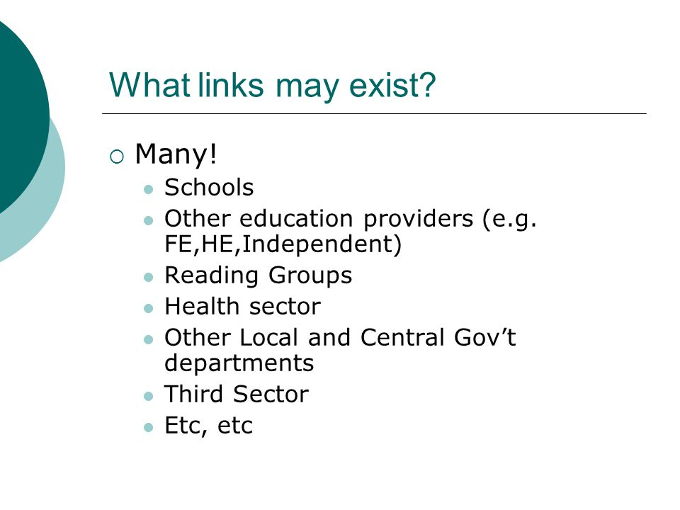 What links may exist.  Many. Schools Other education providers (e.g.