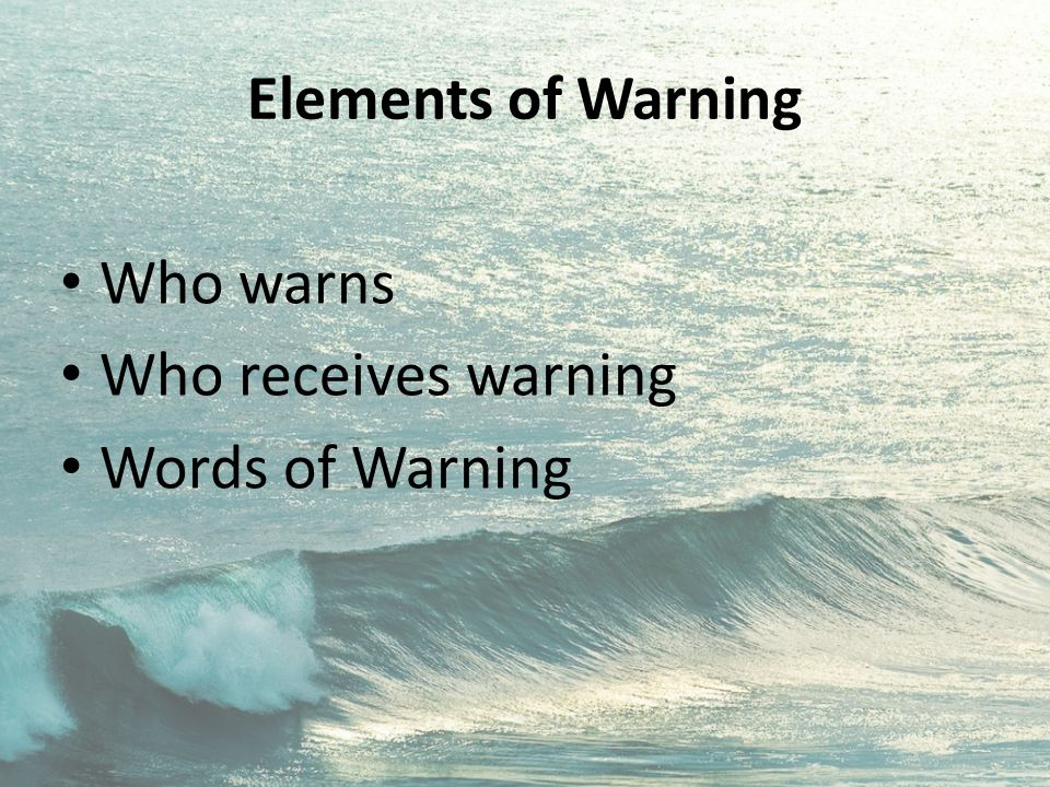 Who should warn The True person who warns is God On the contrary, we speak as men approved by God to be entrusted with the gospel.