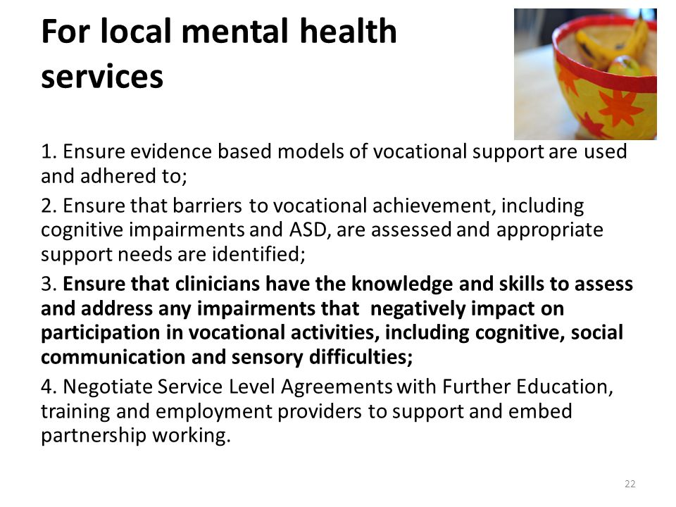 For local mental health services 1.
