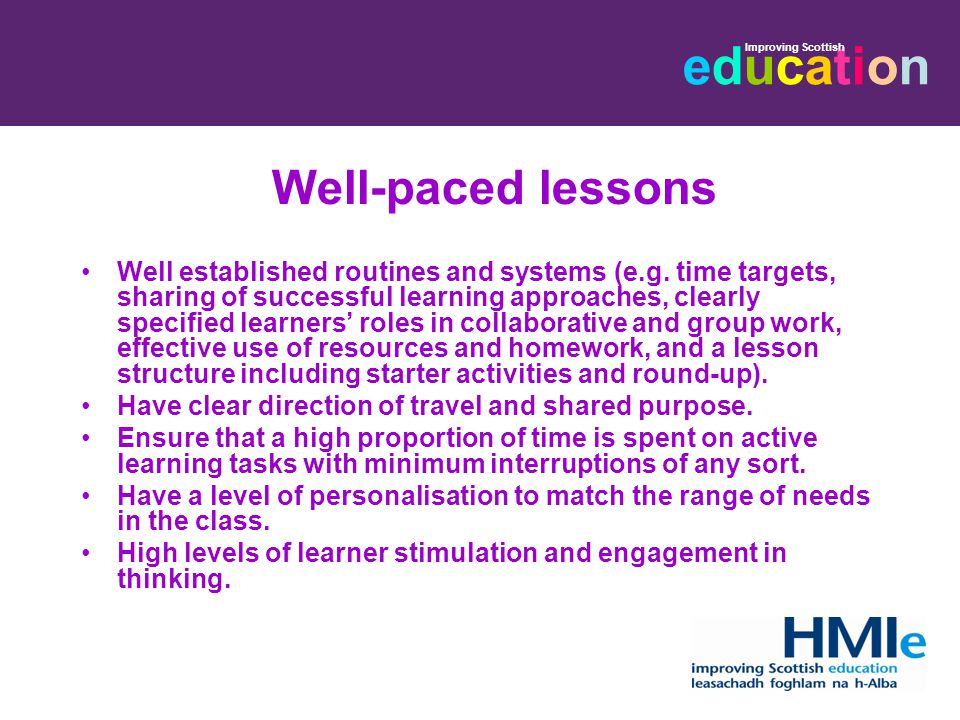 educationeducation Improving Scottish Well-paced lessons Well established routines and systems (e.g.