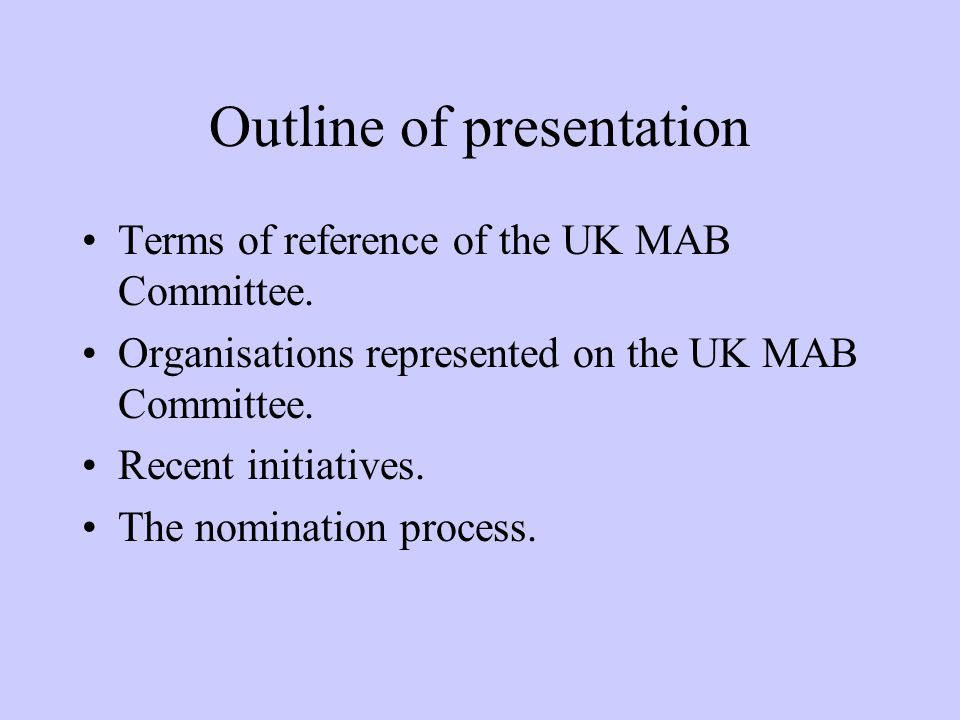 Outline of presentation Terms of reference of the UK MAB Committee.