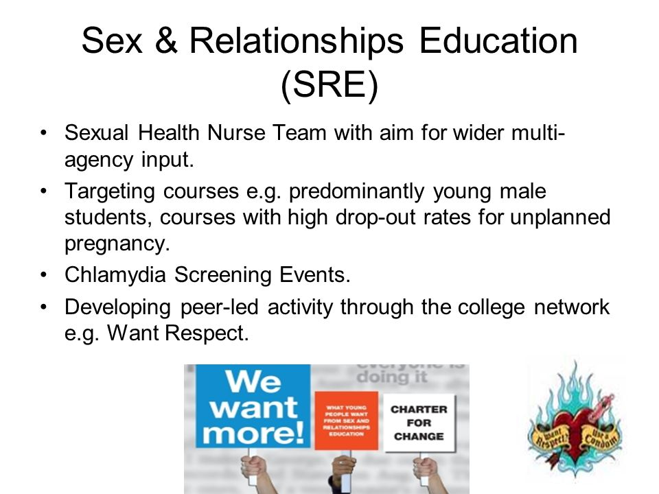 Sex & Relationships Education (SRE) Sexual Health Nurse Team with aim for wider multi- agency input. Targeting courses e.g. predominantly young male s