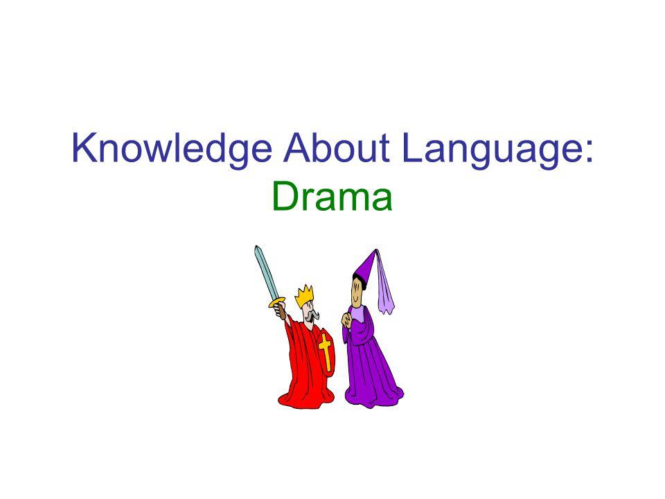 Knowledge About Language: Drama