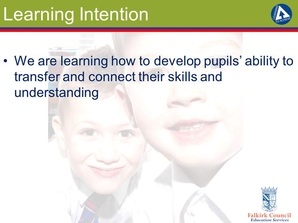 Success Criteria I can: Plan and deliver interdisciplinary learning which is relevant and purposeful Plan learning experiences which allow pupils to demonstrate transference of skills and knowledge within unfamiliar contexts Ensure interdisciplinary learning progresses pupil understanding in a range of skills and knowledge Recognise and take advantage of connected learning as a vehicle for the progression of Higher Order Skills