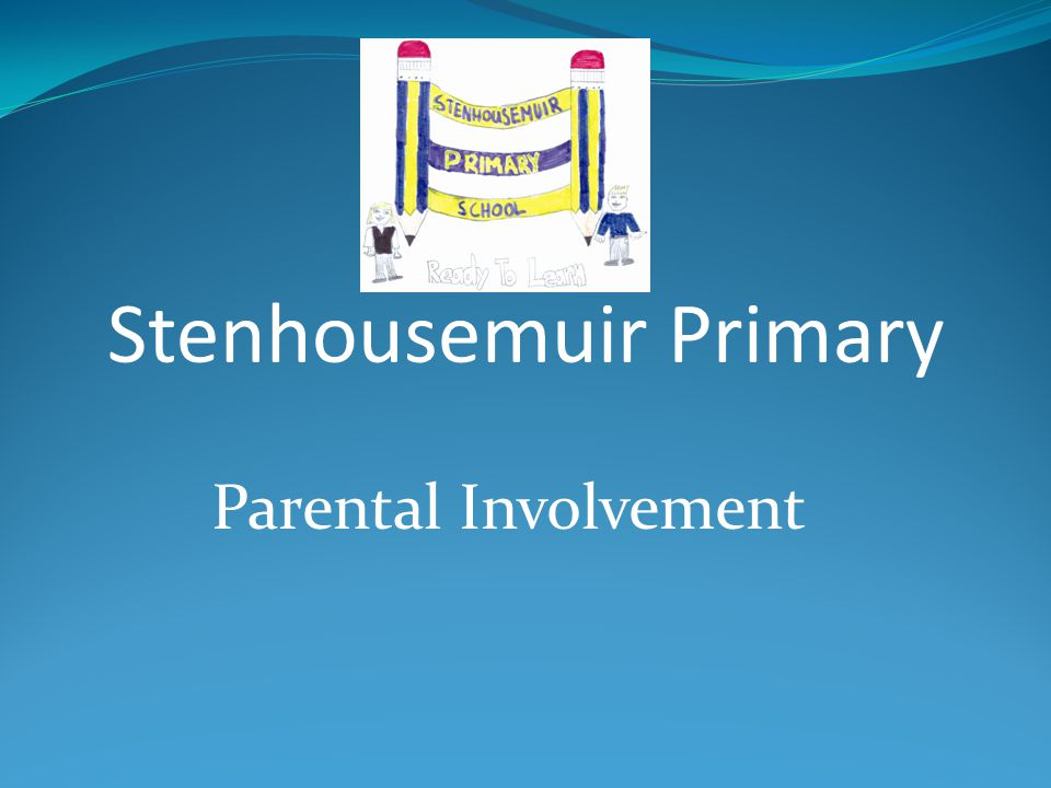 Parental Involvement Stenhousemuir Primary