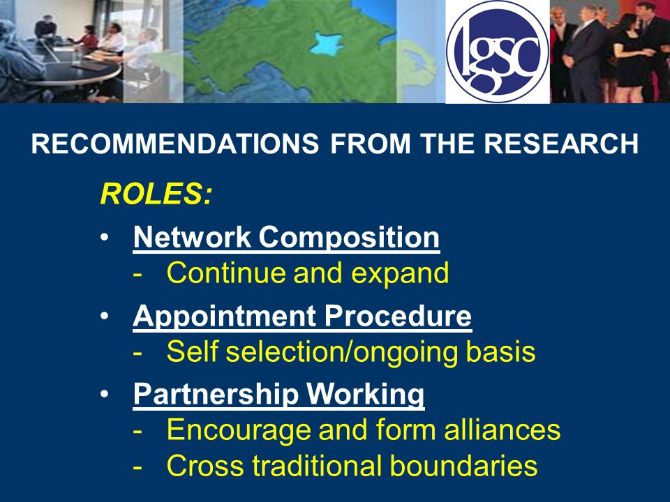 MATCHING RECOMMENDATIONS TO THE LGSC IMPLEMENTATION MODEL OPERATIONAL PHASE Partnership Working Plan of Work (flexibility) Maintain Commitment Resource Provision