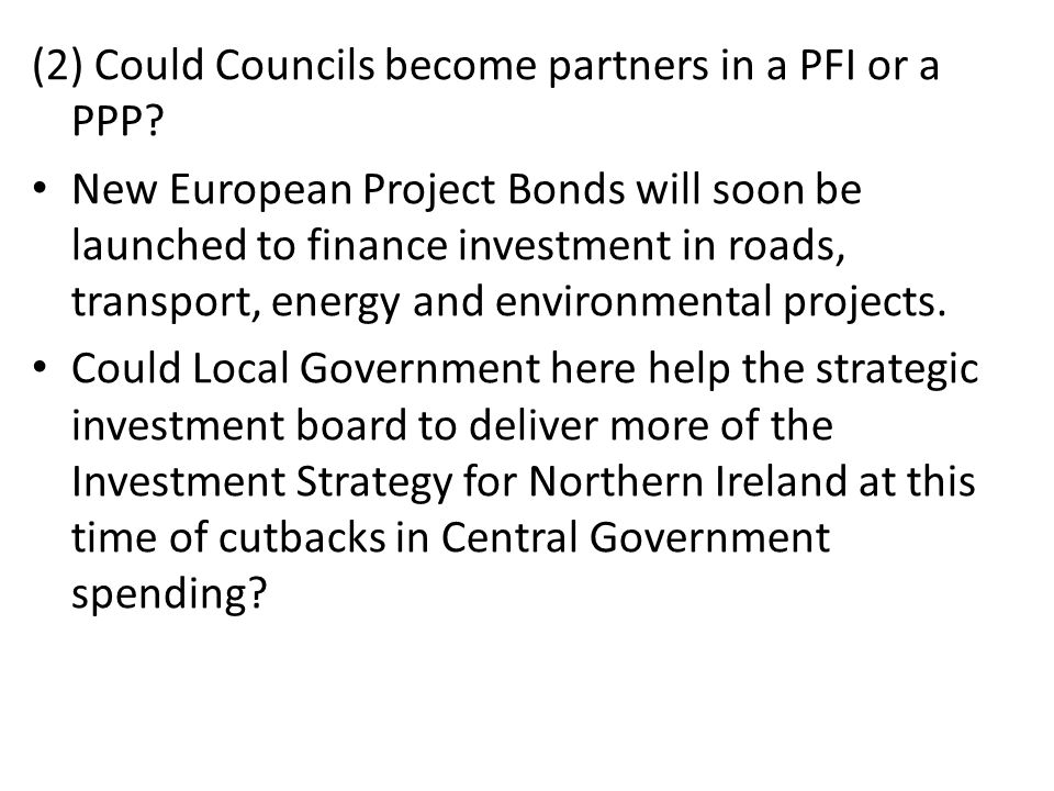 (2) Could Councils become partners in a PFI or a PPP.