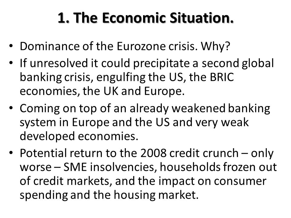 1. The Economic Situation. Dominance of the Eurozone crisis.