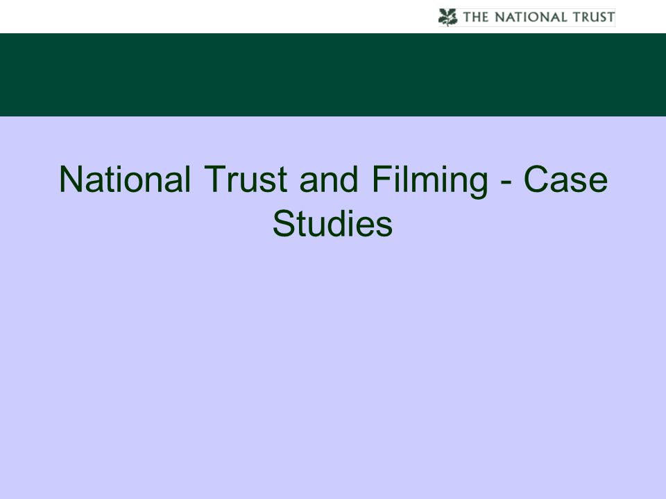 National Trust and Filming - Case Studies