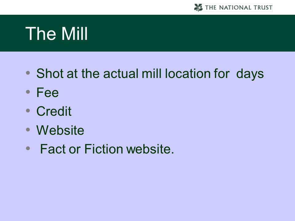 The Mill Shot at the actual mill location for days Fee Credit Website Fact or Fiction website.