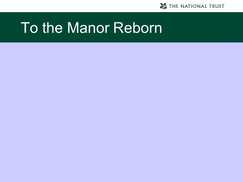 To the Manor Reborn
