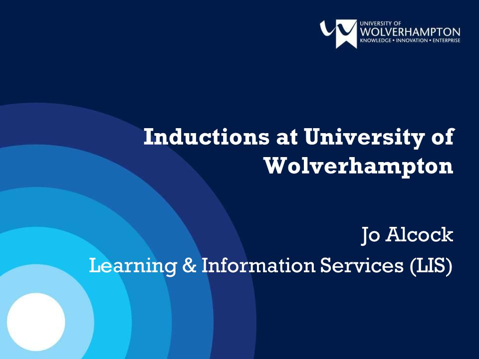 Inductions - before Induction content/style varied depending on: Student cohort –subject specialism –level of entry –study mode Academic staff expectations Librarian responsible