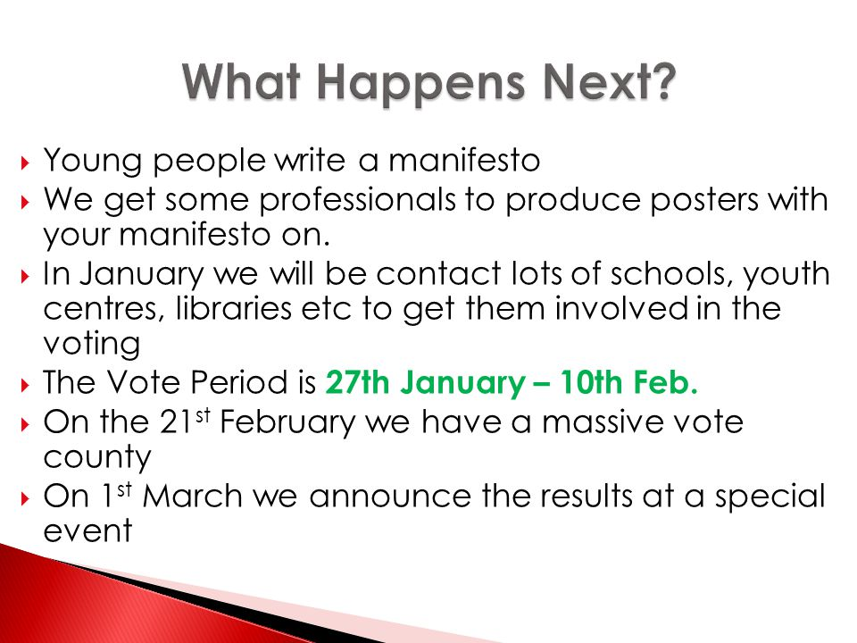  Young people write a manifesto  We get some professionals to produce posters with your manifesto on.